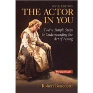 Actor in You, The,  Plus MySearchLab with Pearson eText -- Access Card Package