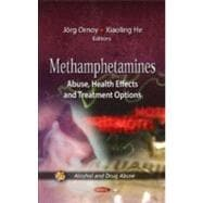 Methamphetamines : Abuse, Health Effects and Treatment Optio..., 9781621002444