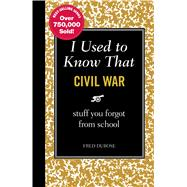 I Used to Know That - Civil War : Stuff You Forget from Scho..., 9781606522448  
