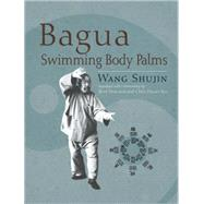 Bagua Swimming Body Palms,9781583942451