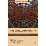 The Global University Past, Present, and Future Perspectives,9780230392458