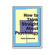 How to Think Straight About Psychology,9780321012463