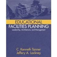 Educational Facilities Planning Leadership, Architecture, and Management,9780205342464