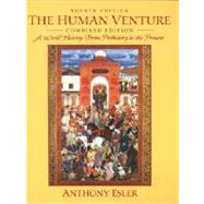 Human Venture Combined Edition : A World History: From Prehistory to the Present