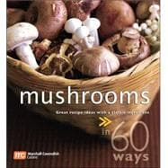 Mushrooms: Great Recipe Ideas With a Classic Ingredient>>in ..., 9789812612472