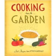 Cooking from the Garden : Best Recipes from Kitchen Gardener, 9781600852473  