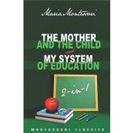 The Mother and the Child & My System of Education: 2-in-1 (M..., 9781440462481  