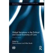 Global Variations in the Political and Social Economy of Care : Worlds Apart,9780415522502