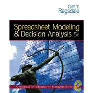 Spreadsheet Modeling & Decision Analysis,9780324312508