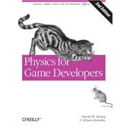Physics for Game Developers: Science, Math, and Code for Rea..., 9781449392512