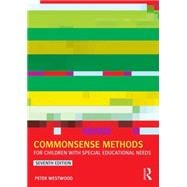 Commonsense Methods for Children with Special Educational Needs,9781138022522