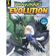 Dragonart Evolution : How to Draw Everything Dragon,9781440302527