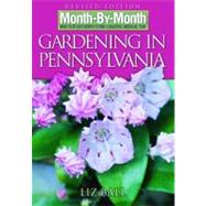 Month by Month Gardening in Pennsylvania : What to Do Each M..., 9781591862529