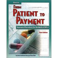 From Patient to Payment : Insurance Procedures for the Medical Office, Student Text with Data Disk