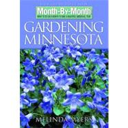 Month by Month Gardening in Minnesota : What to Do Each Mont..., 9781591862536