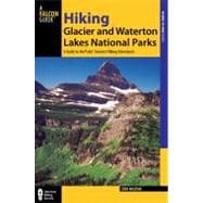 Hiking Glacier and Waterton National Parks, 4th : A Guide to..., 9780762772537