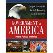 Government in America : People, Politics, and Policy,9780321292544