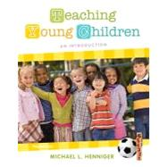 Teaching Young Children An Introduction Plus MyEducationLab with Pearson eText -- Access Card Package,9780132862547