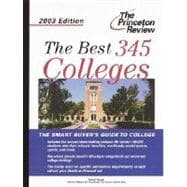 The Best 345 Colleges, 2003 Edition