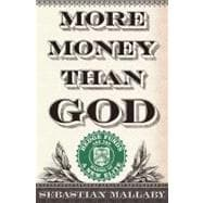 More Money Than God : Hedge Funds and the Making of a New Elite,9781594202551