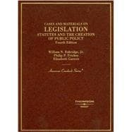 Cases and Materials on Legislation, Statutes and the Creation of Public Policy,9780314172563