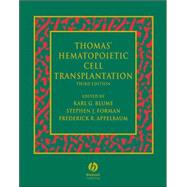 Thomas' Hematopoietic Cell Transplantation, 3rd Edition