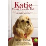 Katie up and down the Hall : The True Story of How One Dog T..., 9781599952567