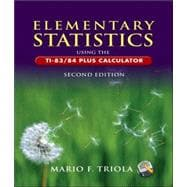 Elementary Statistics Using the Ti-83/84 Plus Calculator,9780321462572