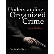 Understanding Organized Crime,9781449622572