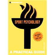 Introducing Sport Psychology: A Practical Guide,9781848312579