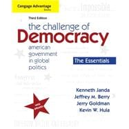 Cengage Advantage Books: The Challenge of Democracy, Essentials American Government in Global Politics,9781111832582