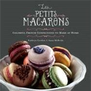 Les Petits Macarons: Colorful French Confections to Make at Home,9780762442584
