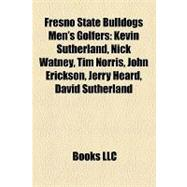 Fresno State Bulldogs Men's Golfers : Kevin Sutherland, Nick Watney, Tim Norris, John Erickson, Jerry Heard, David Sutherland
