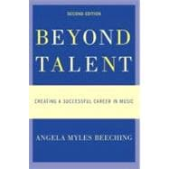 Beyond Talent : Creating a Successful Career in Music