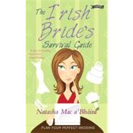 The Irish Bride's Survival Guide: Plan Your Perfect Wedding, 9781847172594
