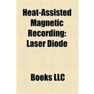 Heat-Assisted Magnetic Recording : Superparamagnetism, Laser Diode, Perpendicular Recording, Solid Immersion Lens, Patterned Media