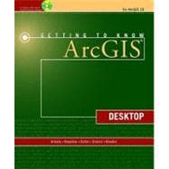 Getting to Know ArcGIS: Desktop Version 10.0