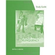 Study Guide for Siegel/Welsh's Juvenile Delinquency: The Core,9780495812616