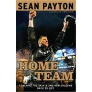 Home Team : Coaching the Saints and New Orleans Back to Life, 9780451232618  