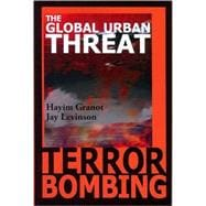 Terror Bombing : The Global Urban Threat, 9780978252618  
