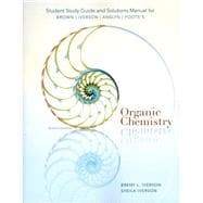 Study Guide with Solutions Manual for Brown/Iverson/Anslyn/Foote's Organic Chemistry, 7th