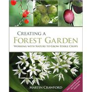 Creating a Forest Garden : Working with Nature to Grow Edibl..., 9781900322621  