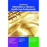 Handbook of Informatics for Nurses and Health Care Professionals,9780131512627