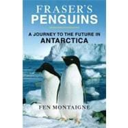 Fraser's Penguins : Warning Signs from Antarctica, 9781250002631