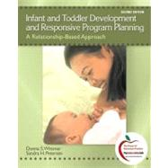 Infant and Toddler Development and Responsive Program Planni..., 9780137152636  
