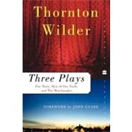 Three Plays : Our Town, the Skin of Our Teeth, and the Match..., 9780060512644