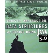 Objects, Abstraction, Data Structures and Design Using Java<sup><small>TM</small></sup> Version 5.0,9780471692645