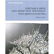 Substance Abuse and Dependence Treatment : Practical Application of Counseling Theory,9780132542654
