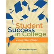 Student Success in College : Doing What Works!,9781111342661