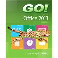 GO! with Office 2013 Volume 1,9780133142662